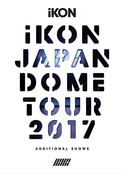 iKON JAPAN DOME TOUR 2017 ADDITIONAL SHOWS [2Blu-ray+2CD/初回生産限定][Blu-ray] / iKON