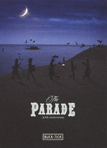 THE PARADE ~30th anniversary~ [2Blu-ray+4SHM-CD/完全生産限定版][Blu-ray] / BUCK-TICK / ※ゆうメール利用不可