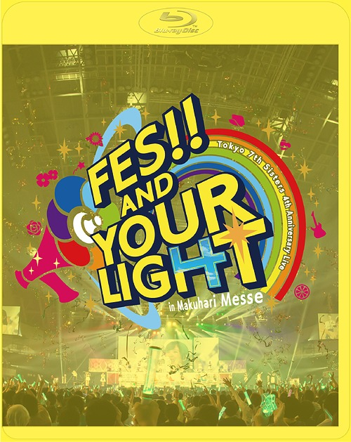 t7s 4th Anniversary Live -FES!! AND YOUR LIGHT- in Makuhari Messe [初回限定版][Blu-ray] / Tokyo 7th シスターズ