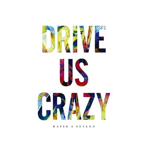 DRIVE US CRAZY [通常盤][CD] / RAISE A SUILEN
