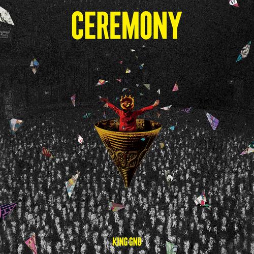 CEREMONY [Blu-ray付初回限定盤][CD] / King Gnu