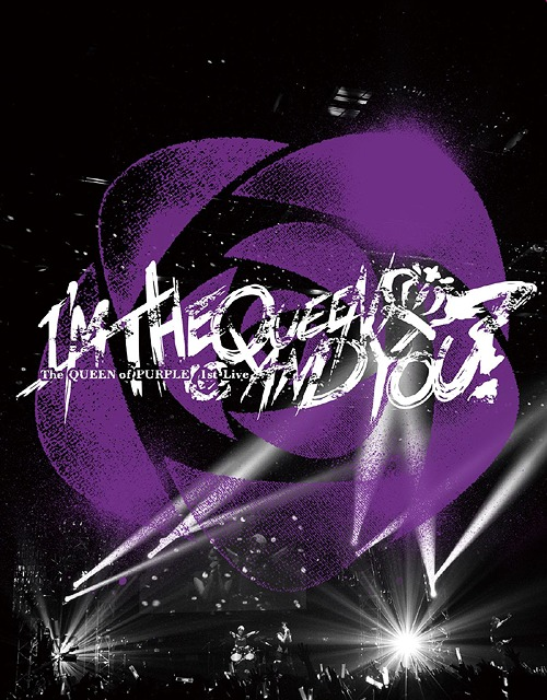 """The QUEEN of PURPLE 1st Live """"I'M THE QUEEN AND YOU?"""" [DVD+CD付初回限定版][Blu-ray] / The QUEEN of PURPLE"""