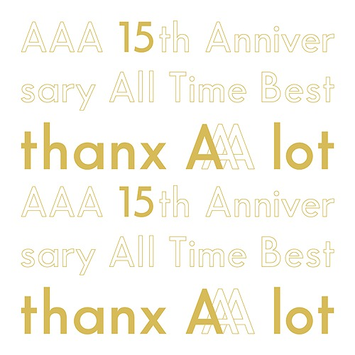 AAA 15th Anniversary All Time Best -thanx AAA lot- [初回生産限定盤]