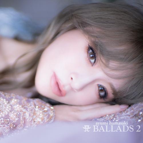A BALLADS 2[CD] [2CD+Blu-ray] / 浜崎あゆみ