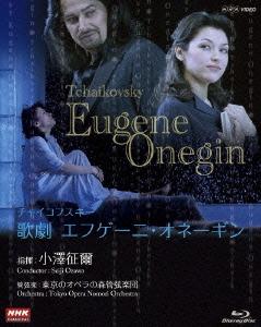 NHKクラシカル チャイコフスキー 歌劇「エフゲーニ・オネーギン」 [Blu-ray] / 小澤征爾 (指揮)