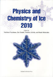 Physics and Chemistry of Ice 2010[本/雑誌] (単行本·ムック) / YoshinoriFurukawa/〔編〕 GenSazaki/〔編〕 TsutomuUchida/〔編〕 NaokiWatanabe/〔編〕