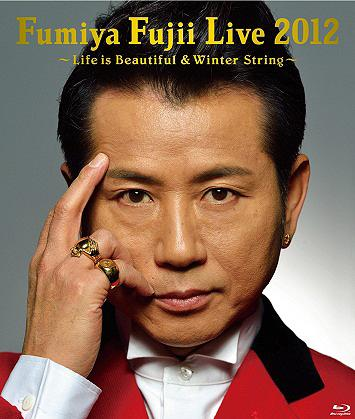 Fumiya Fujii Live 2012 ~Life is Beautiful & Winter String~ [完全生産限定版] [Blu-ray] / 藤井フミヤ