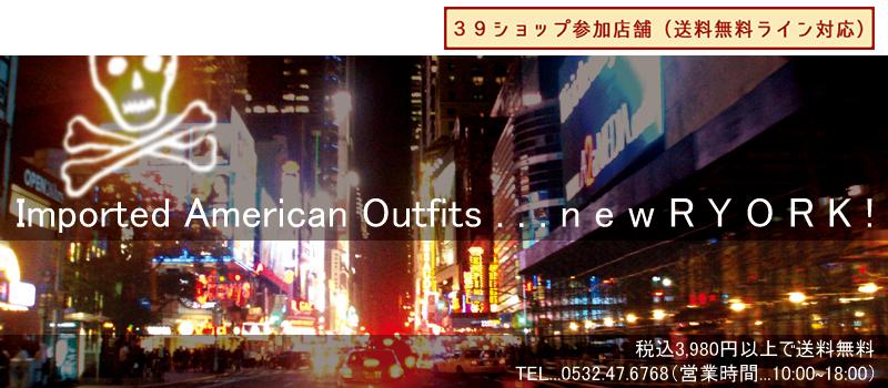 newRYORK(ニューリョーク):NY買い付け アメリカンカジュアルインポートショップ ニューリョーク