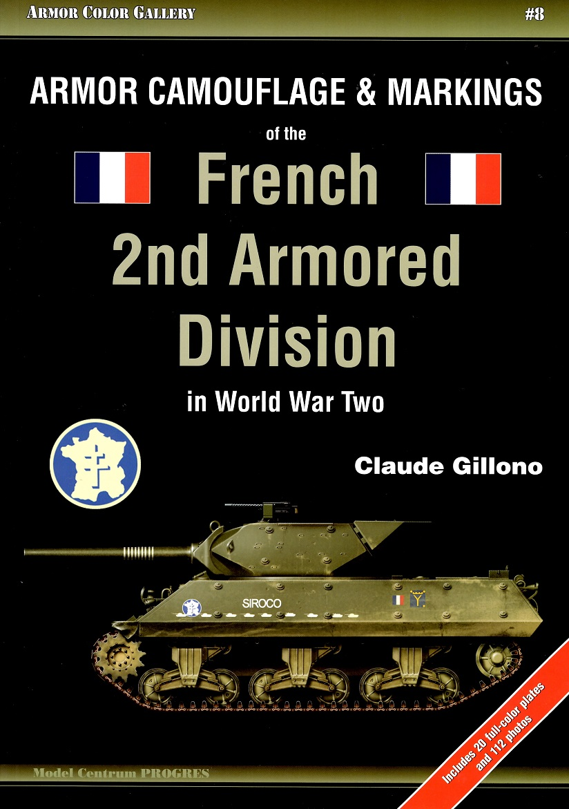 ARMOR COLOR GALLERY #8 Aromor Camouflage & Markings of the French 2nd Armored Division in World War Two (Model Centrum PROGRES) 洋書 戦車 陸軍 連合軍 フランス
