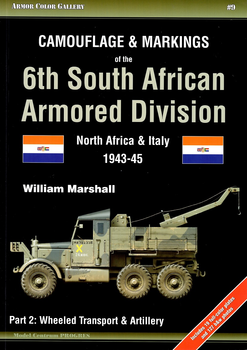 ARMOR COLOR GALLERY #9 Camouflage & Markings of the 6th South African Armored Division North Africa & Italy 1943-45 Part 2: Wheeled Transport & Artillery (Model Centrum PROGRES) 洋書 戦車 装甲師団 連合軍 陸軍 南アフリカ