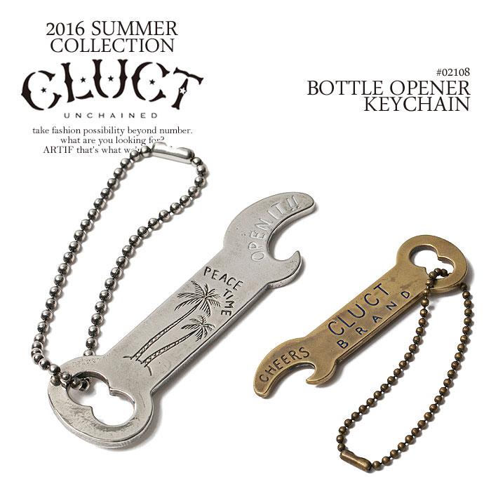 クラクト CLUCT BOTTLE OPENER KEYCHAIN cluct 2016 夏 メンズ レディース キーホルダー キーチェーン アクセサリー ストリート