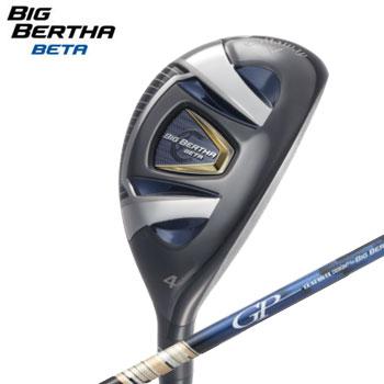 キャロウェイ 2016 BIG BERTHA BETA ユーティリティ 日本仕様 GP for BIG BERTHA カーボンシャフト [Callaway ビッグバーサベータ Utility]