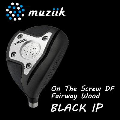 ムジーク オンザスクリュー フェアウェイウッド ブラックIP muziik On The Screw DF Fairway Wood BLACK IP(ヘッド単品販売不可)