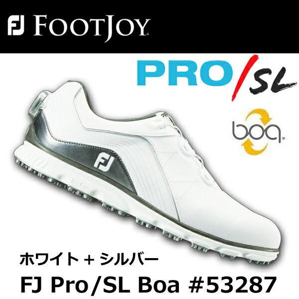 【フットジョイ】【2019年モデル】 FJ PRO SL Boa #53287 プロ エス エル ボア ホワイト/シルバー メンズ シューズ 【FOOTJOY】【日本正規品】