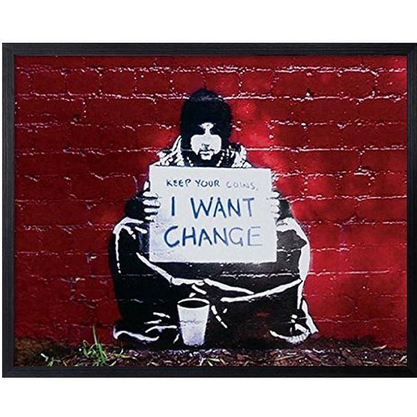 バンクシー Banksy ポスター I Want Change アートパネル アートポスター インテリア 額 壁掛け おしゃれ