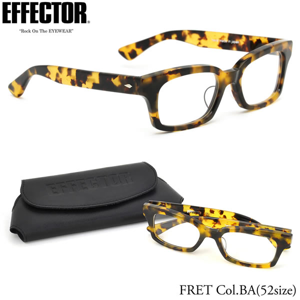 【EFFECTOR】エフェクター 眼鏡 メガネ フレーム FRET BA 52サイズ エフェクター EFFECTOR FRET フレット セルロイド スクエア UVカット仕様伊達メガネレンズ付 日本製 メンズ レディース