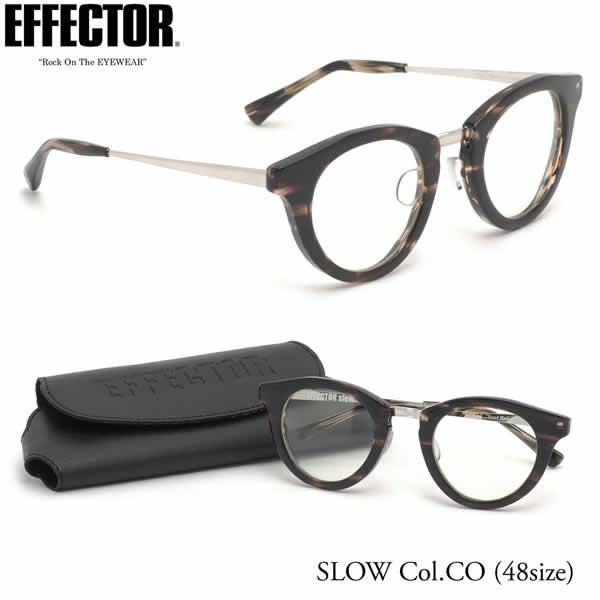 【エフェクター】 (EFFECTOR) メガネ 伊達メガネセットSLOW CO 48サイズSLOW スロウ UVカット仕様伊達メガネレンズ付EFFECTOR メンズ レディース