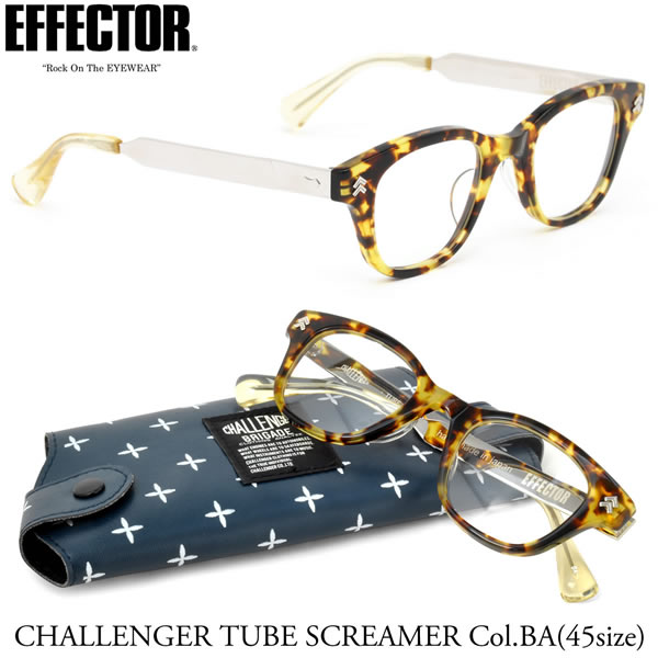 【EFFECTOR】エフェクター 眼鏡 メガネ フレーム TUBE SCREAMER BA 45サイズ 人気アパレルブランド CHALLENGER とのコラボ エフェクター EFFECTOR チャレンジャー チューブスクリーマー UVカット仕様伊達メガネレンズ付 日本製 メンズ レディース