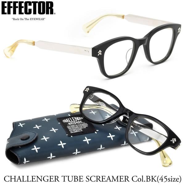 【EFFECTOR】エフェクター 眼鏡 メガネ フレーム TUBE SCREAMER BK 45サイズ 人気アパレルブランド CHALLENGER とのコラボ エフェクター EFFECTOR チャレンジャー チューブスクリーマー UVカット仕様伊達メガネレンズ付 日本製 メンズ レディース