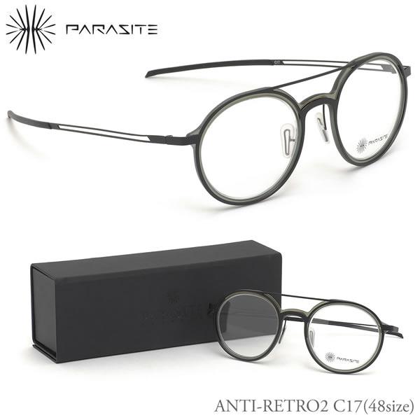 パラサイト PARASITE メガネ ANTI-RETRO2 C17 48サイズ アンチレトロ2 アンチレトロ LED range line PARASITE 伊達メガネレンズ無料 メンズ レディース