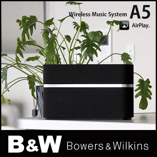 Airplay スピーカー ワイヤレス システム B&W A5 Bowers & Wilkins  iphone スピーカー 「ラッピング不可」【あす楽】.