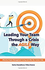 Leading Your Team Through a Crisis 贈り物 the Agile Way: Project Guide A and to 低価格 Effective After Management During