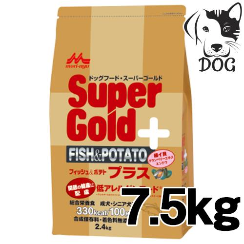 森乳サンワールド スーパーゴールド フィッシュ&ポテト プラス(関節の健康に配慮) 7.5kg 送料無料