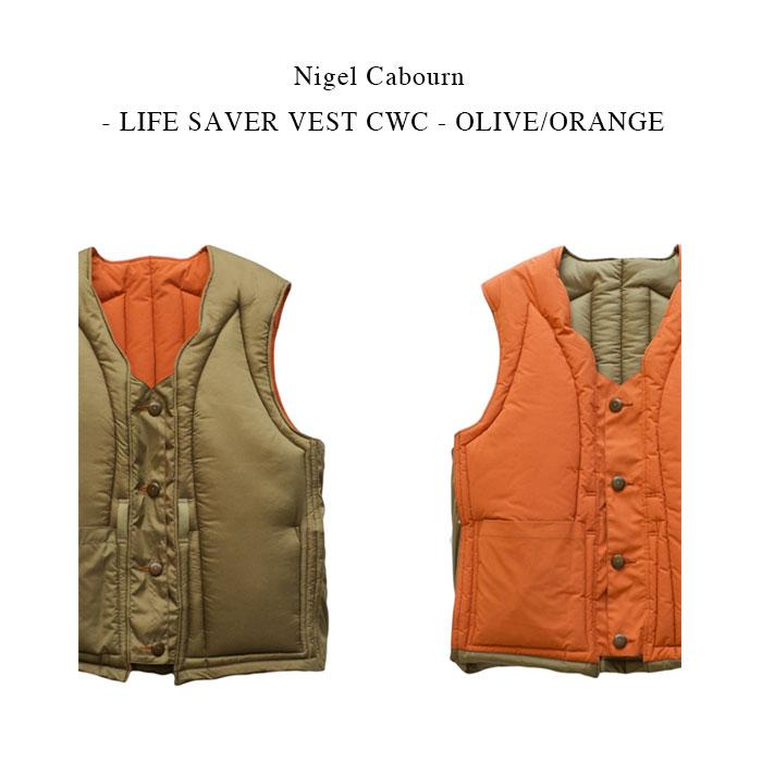 CWCウェザークロスとナイロンのリバーシブルダウンベスト Nigel Cabourn - LIFE SAVER VEST アイテム勢ぞろい 国内正規 CWC ORANGE ナイジェルケーボン《ライフセーバーベスト》オリーブ OLIVE オレンジ 再再販