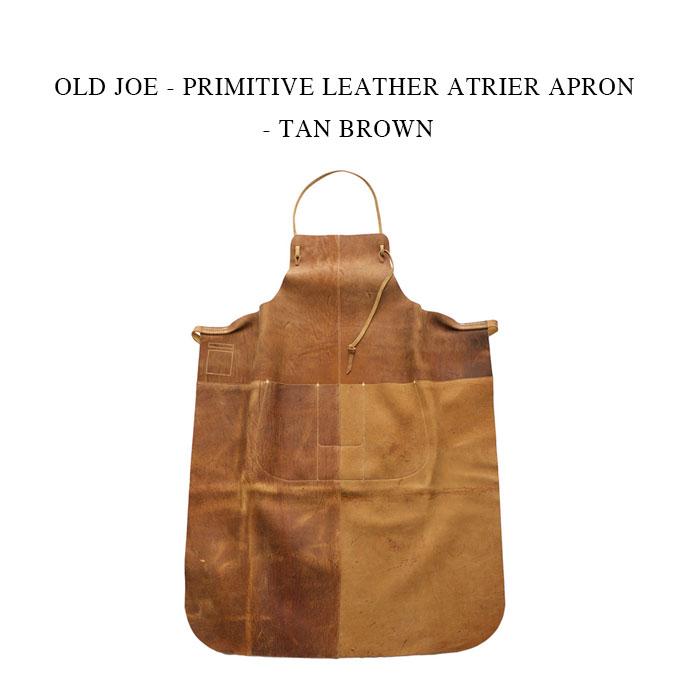【代引可】 OLD APRON JOE - PRIMITIVE LEATHER ATRIER PRIMITIVE APRON - - TAN BROWN オールドジョー《プリミティブレザー アトリエ エプロン》タンブラウン, アップルショップ大中2号店:95fc38ba --- borikvino.sk