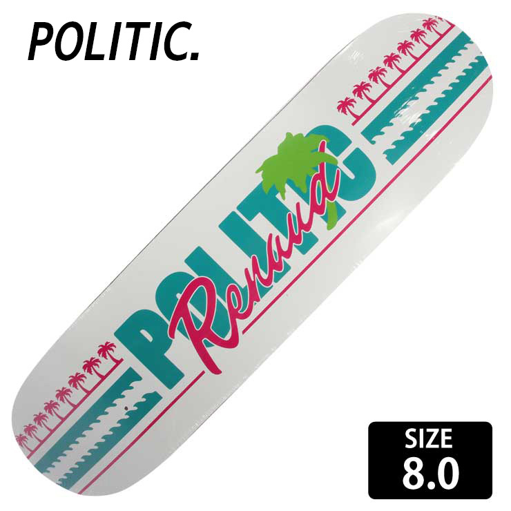 POLITIC/ポリティック スケートボード デッキ スケボー RENAUD 8.0 POD-006 【クエストン】