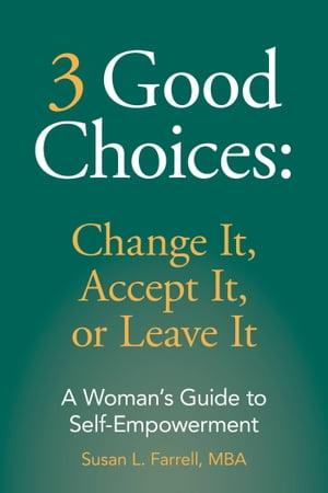 楽天kobo電子書籍ストア 3 good choices change it accept it or