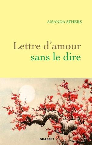 Æ¥½å¤©kobo電子書籍ストア Lettre D Amour Sans Le Dire Roman Amanda Sthers 9782246824961