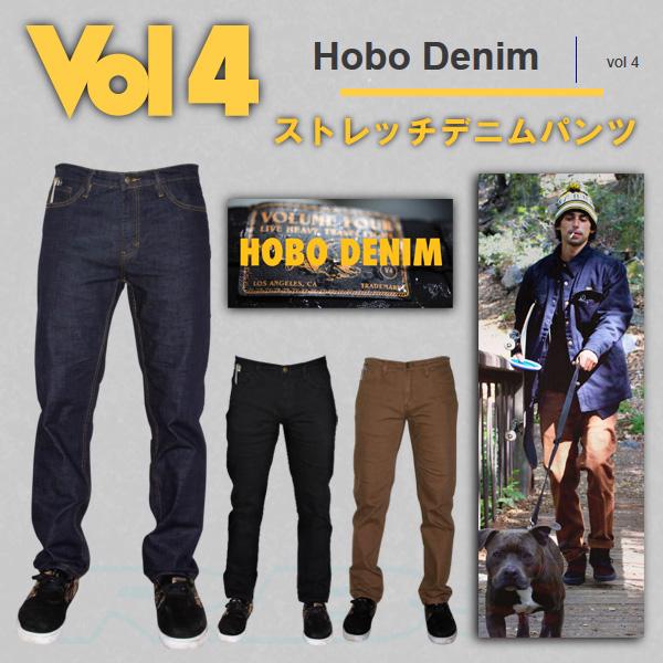 Vol4 HOBO DENIM INDIGO/BLACK/BROWN ストレッチジーンズ ホボデニム パンツ 【VOLUME 4 ボリューム4 】【スケートボード スケボー 】【日本正規品】【あす楽】