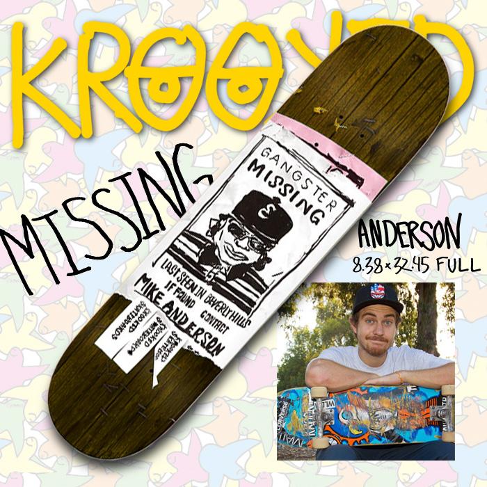KROOKED スケート デッキ ANDERSON アンダーソン 8.38 x 32.45 MISSING 【クルキッド デッキ 】【スケボー スケートボード】【日本正規品】【あす楽】【送料無料】715005