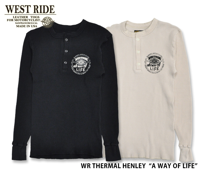 【WESTRIDE/ウエストライド】サーマル/ WR THERMAL HENLEY : A WAY OF LIFE IM1513H ★REALDEAL