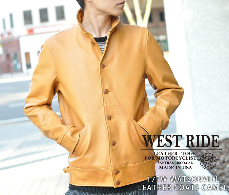 【WEST RIDE/ウエストライド】レザージャケット/ 17FW WATSONVILL LEATHER COATS CAMEL★REAL DEAL