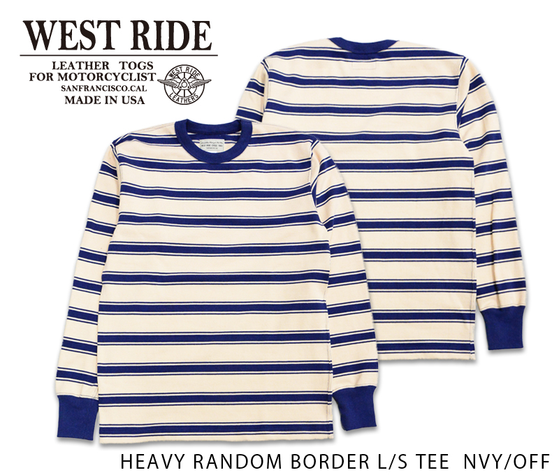 【WEST RIDE/ウエストライド】ロングスリーブ/ HEAVY RANDOM BORDER L/S TEE NVY/OFF★REAL DEAL
