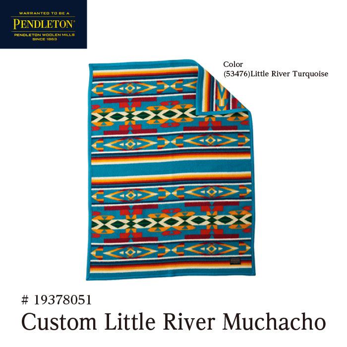 ペンドルトン ブランケット PENDLETON Custom Little River Muchacho Blanket カスタムムチャチョブランケット #19378051 [61004]