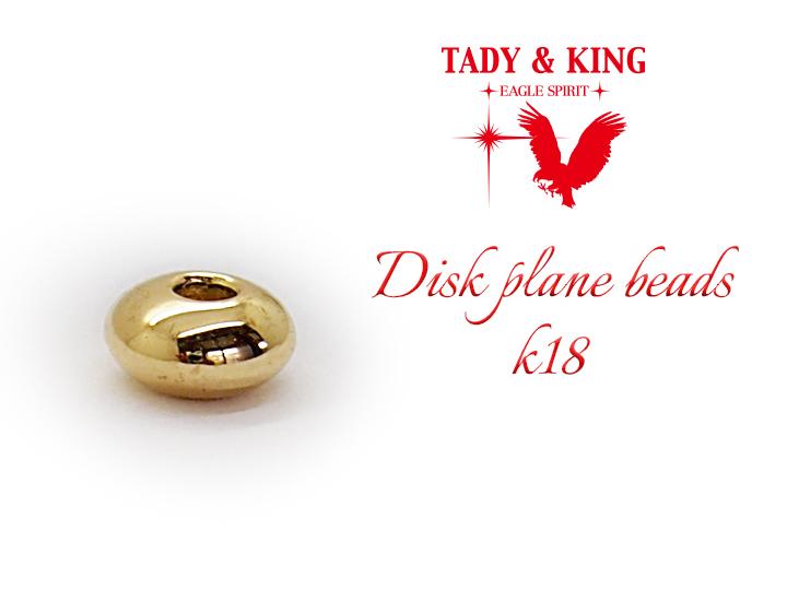 TADY&KING タディアンドキング goro's ゴローズ 魂継承 ディスクプレーンビーズ K18 1個売り メンズ レディース ビーズ パーツ ネイティブ シルバーアクセサリー tkcp-39k18