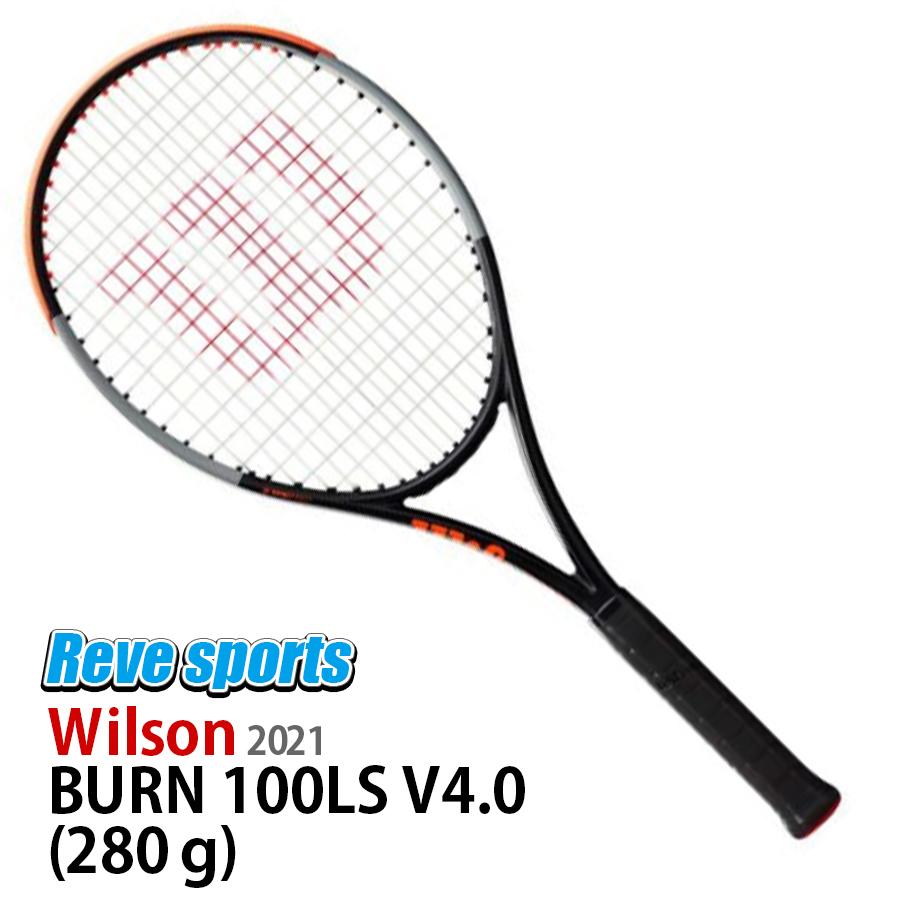 ガット張り代無料 送料無料 国内正規品 Wilson 激安 ウィルソン BURN 100LS 硬式テニスラケット 大注目 V4.0 WR044911 2021年モデル 280g バーン