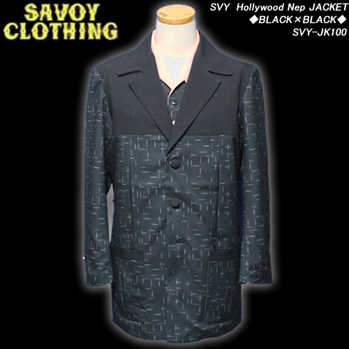 SAVOY CLOTHINGサヴォイクロージング◆SVY Hollywood Nep JACKET◆◆BLACK×BLACK◆SVY-JK100