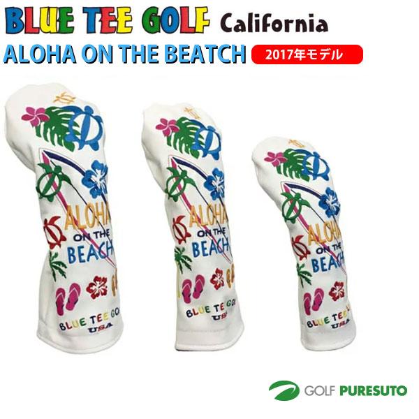 ブルーティーゴルフ 新作多数 カルフォルニア ヘッドカバー アロハ オンザビーチ 2017年モデル ドライバー用 フェアウェイウッド用 ユーティリティー用 ホワイト BEACH ON TEE GOLF BLUE ALOHA 送料無料 THE ファッション通販 California
