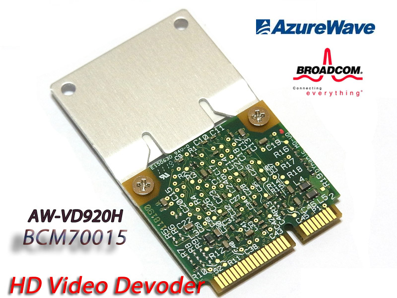 "BroadCom Crystal HD High Definition Video Decoder Card""BCM70015/BCM970015""/AzureWave AW-VD920H"