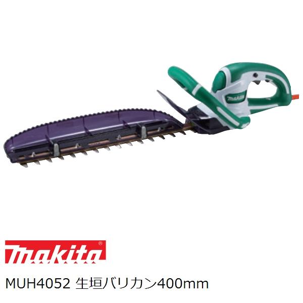 【付属刃、適合替刃も掲載】マキタ(makita)電動 生垣バリカン400mm MUH4052