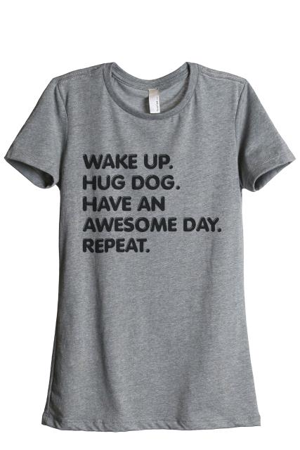 HEATHER  衣類 トップス Wake Up Hug Dog Have An Awesome Day Repeat Women's Fashion Relaxed T-Shirt Tee Heather Grey X-Large:サンガ