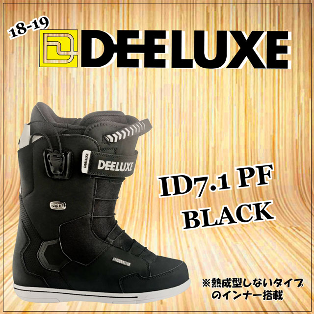 18-19モデル☆ DEELUXE 【ディーラックス】ブーツ ID7.1 PF【正規品】カラー: BLACK