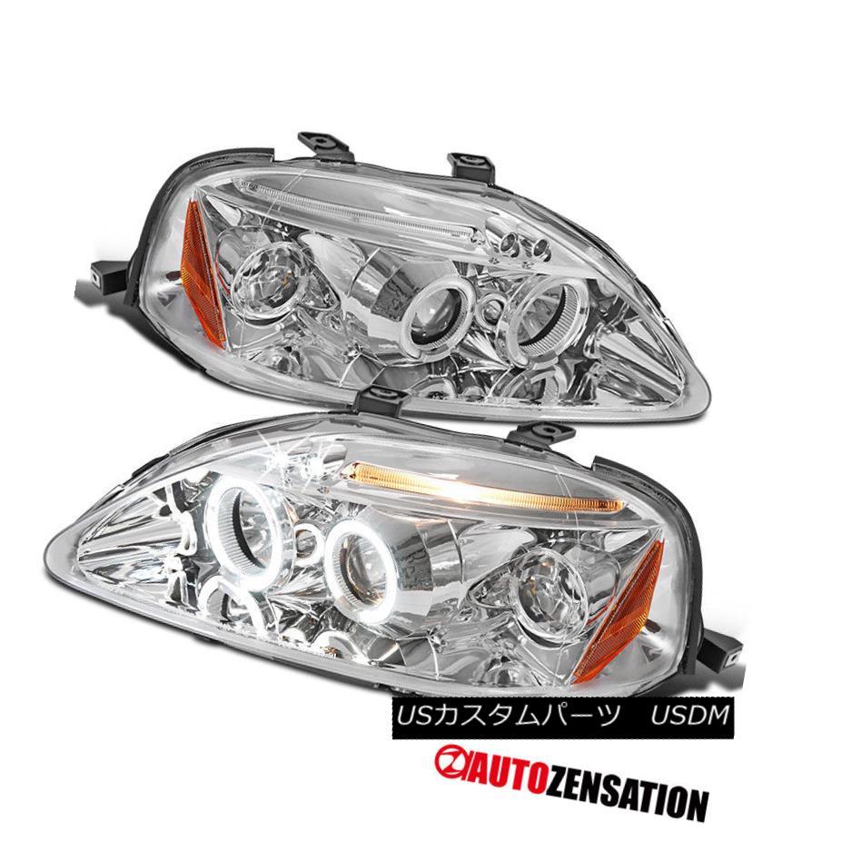 ヘッドライト Fit 99-00 Honda Civic Chrome LED DRL Halo Projector Headlights フィット99-00ホンダシビッククロームLED DRLハロープロジェクターヘッドライト