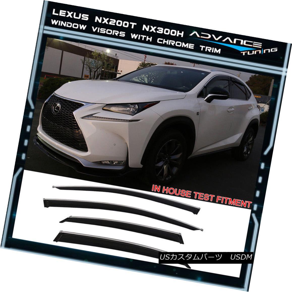 エアロパーツ Fits 15-17 Lexus NX200t Acrylic Window Visors w/ Chrome Trim 4Pc クロムトリム4Pc付き15-17 Lexus NX200tアクリル窓バイザー
