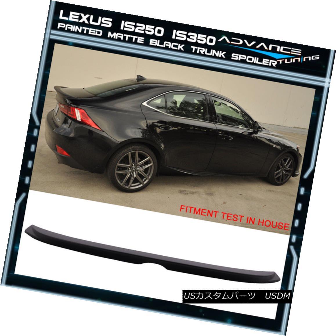 エアロパーツ Fit 14-16 Lexus IS250 350 300 OE Style F-Sport Trunk Spoiler Painted Matte Black フィット14-16レクサスIS250 350 300 OEスタイルF-スポーツトランクスポイラー塗装マットブラック