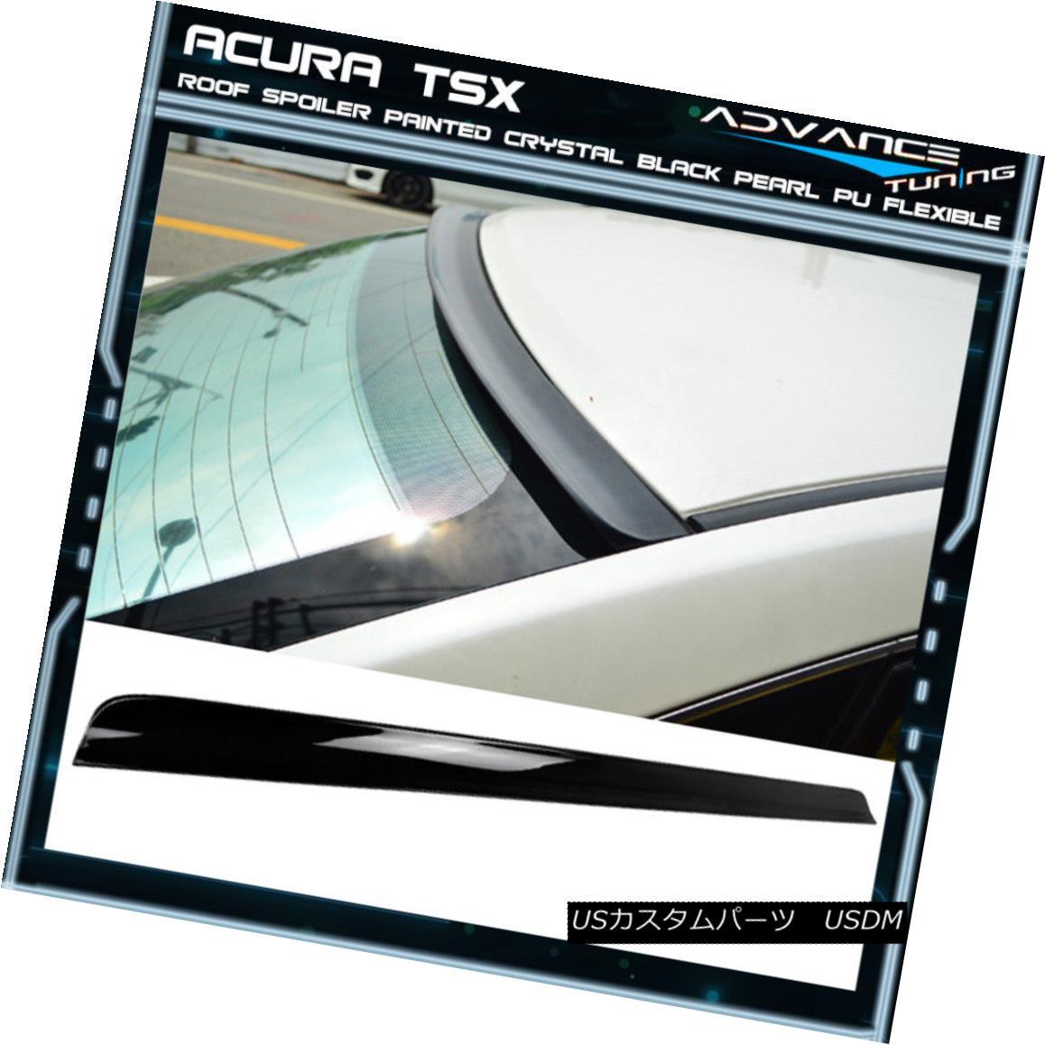 エアロパーツ 09-14 Acura TSX 4D OEM Painted Crystal Black Pearl PU Flexible Rear Roof Spoiler 09-14アキュラTSX 4D OEM塗装クリスタルブラックパールPUフレキシブルリアルーフスポイラー